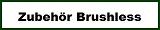 Zubehör Brushless